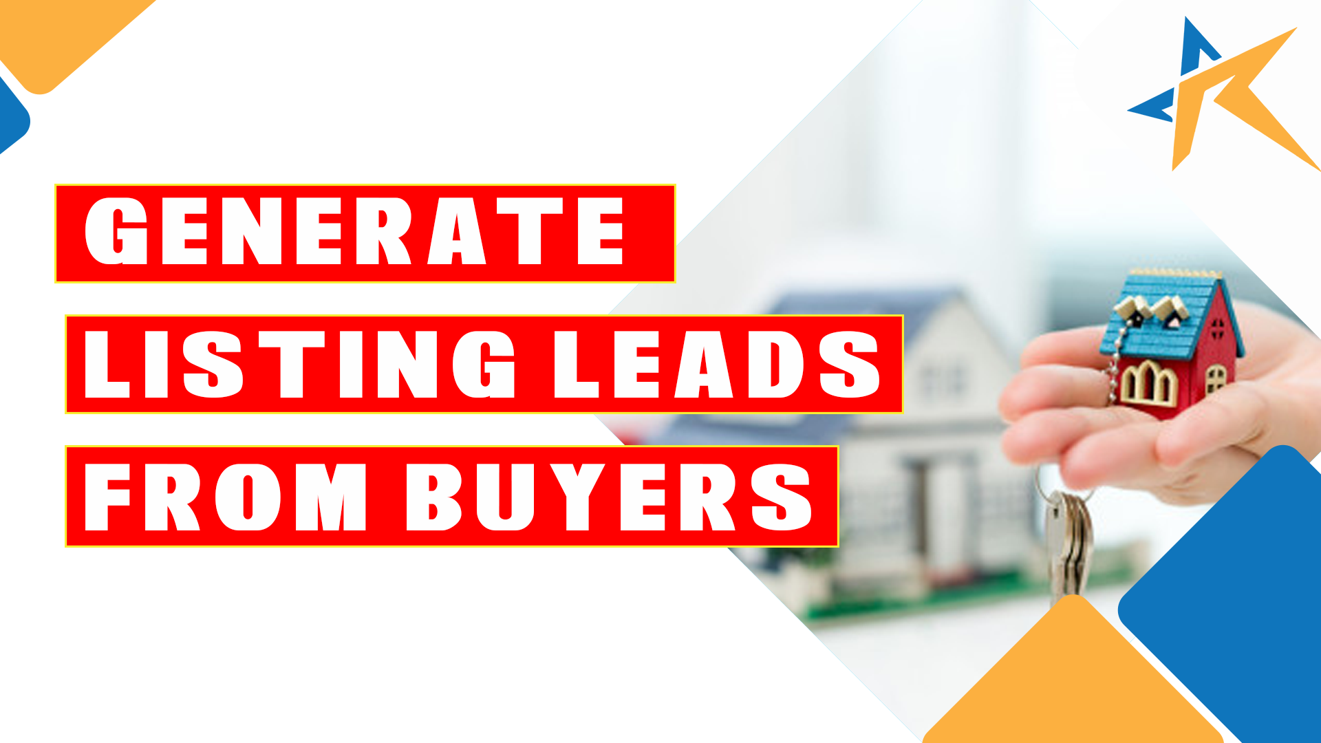 How To Generate Listing Leads From Buyers